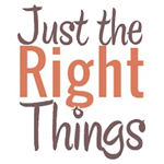 Just The Right Things